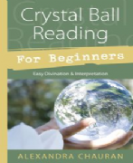 Crystal Ball Reading For Beginners - Alexandra Chauran